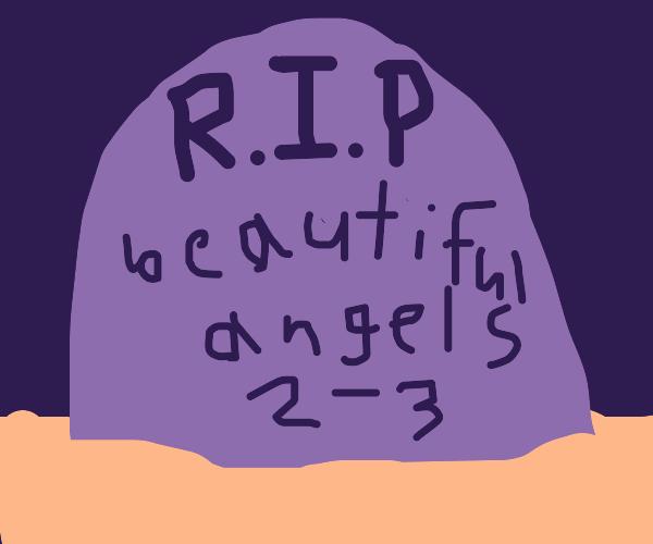 RIP beautiful angels