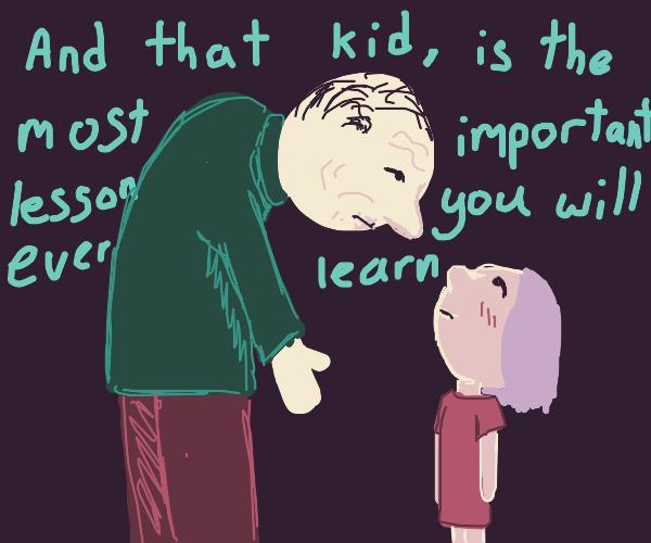 Grandpa gives you a lesson