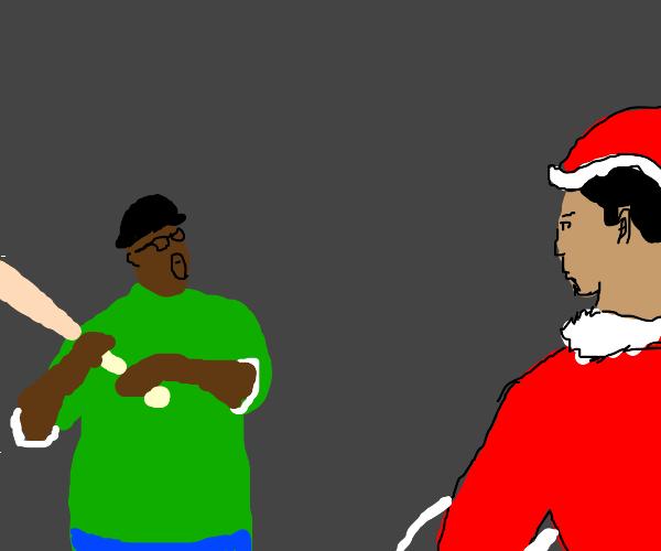 Santa picked the wrong house