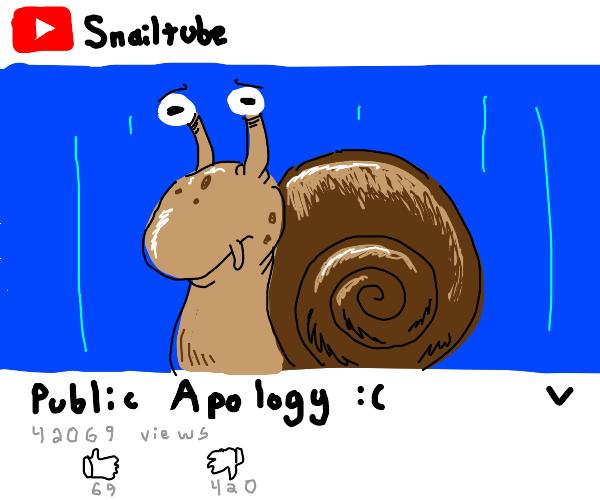 Snail makes an apology video