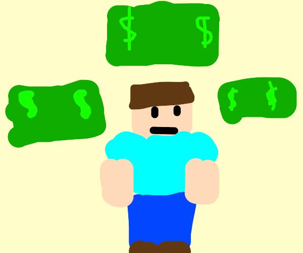 Minecraft Steve loves money