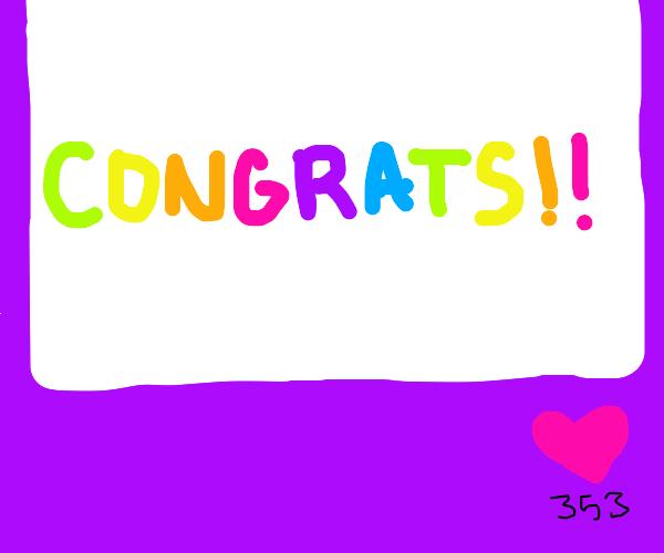 Congratulations On 353 Peeps Lovin Ur Stuff!