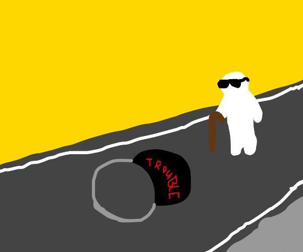 Blind man walks into trouble