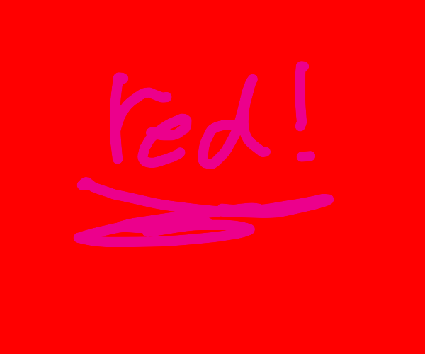 Red, just red