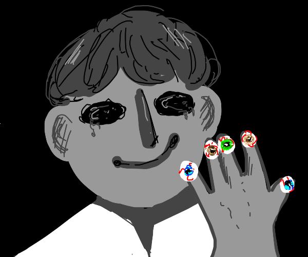 Man has eyeballs for fingernails. Horrifying.