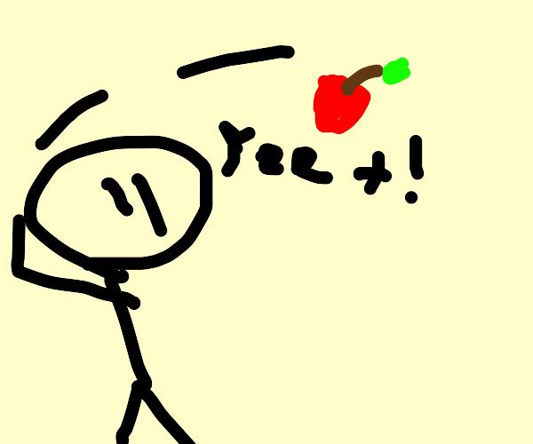Yeet the apple.