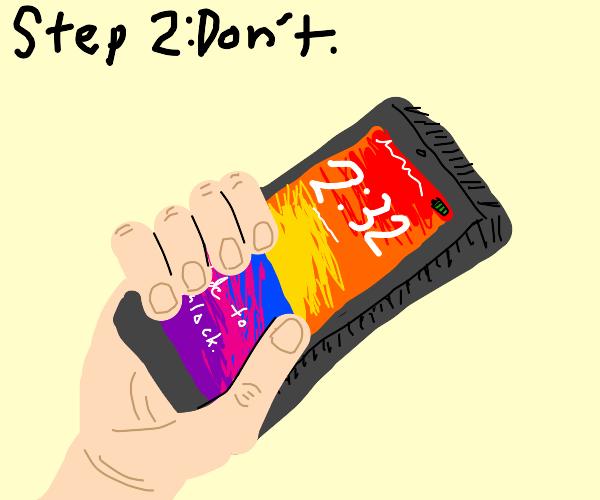 Step 1: put the phone down