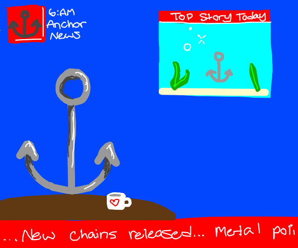 News anchor, but it's literally an anchor
