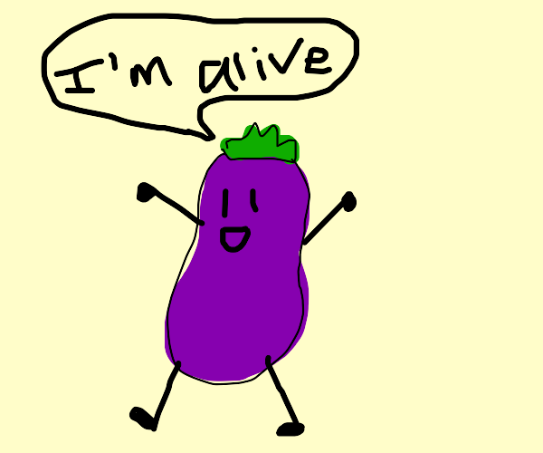 This eggplant is, in fact, alive