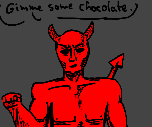 Devil wants some chocolate