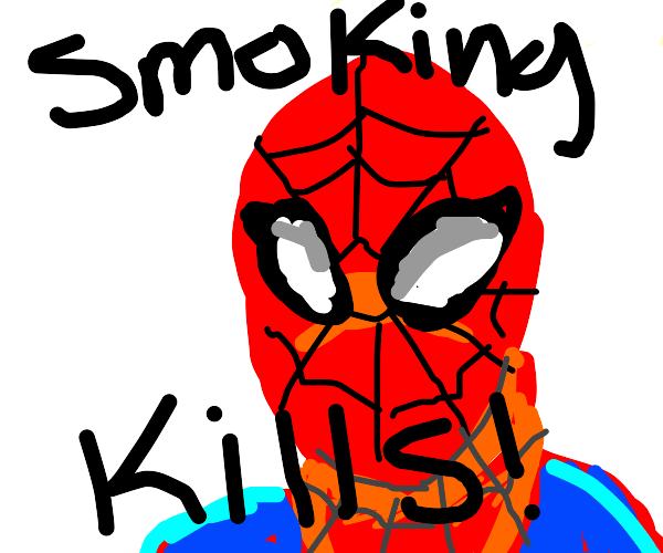 "Spider man says ""smoking kills!"""