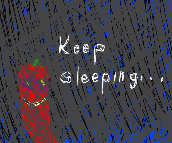 creepy chilli likes to watch you sleep