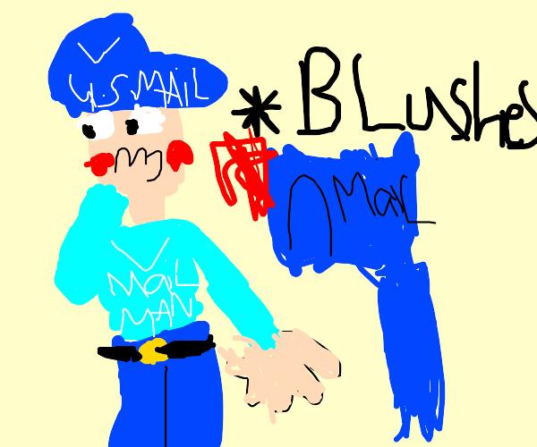 Mailman blushes
