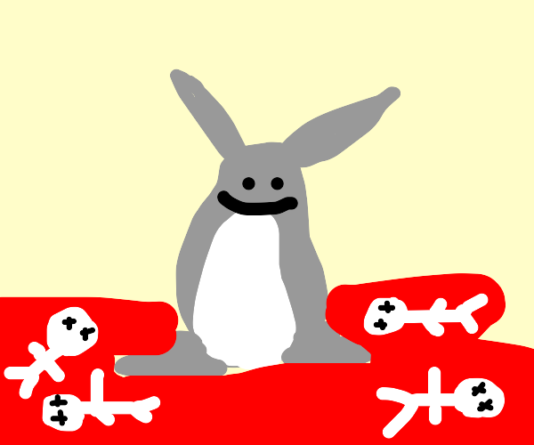 Big chungus just committed murder
