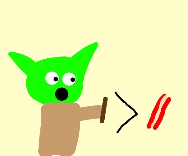 Yodas stick is better than bacon