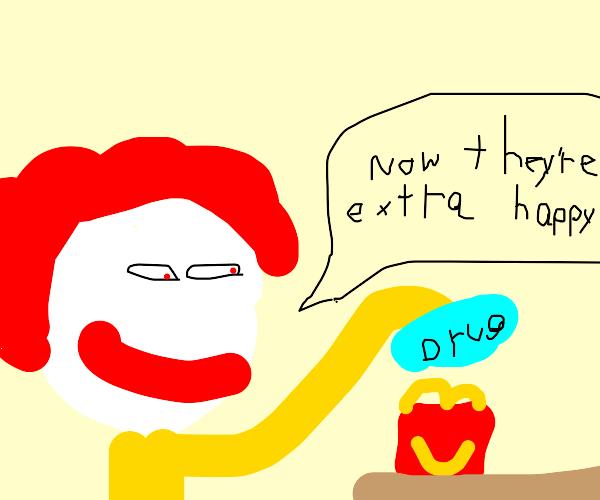 Ronald Mcdonald is a drug user