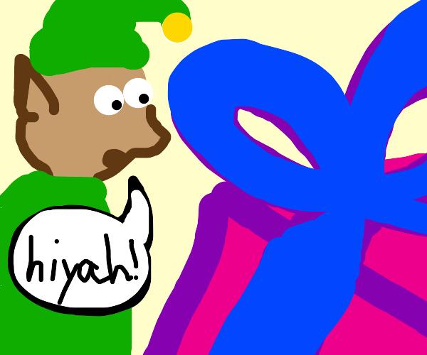 Elf says hiyah to gift