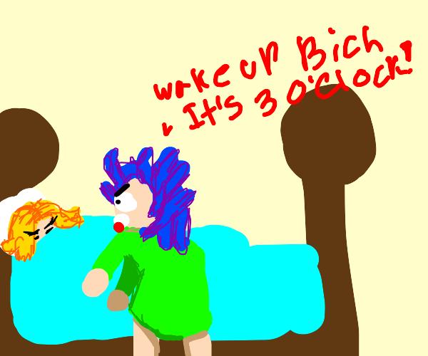 BICH ITS 3 O'CLOCK! WAKE UP