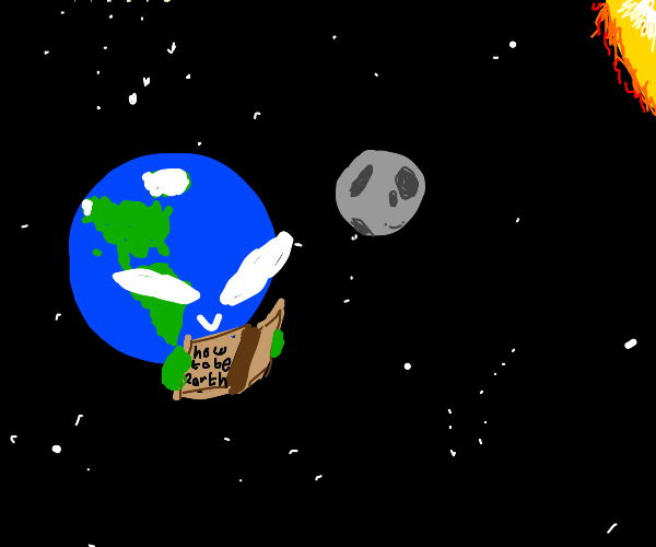 """Earth reading a """"How to be Earth"""" manual"""
