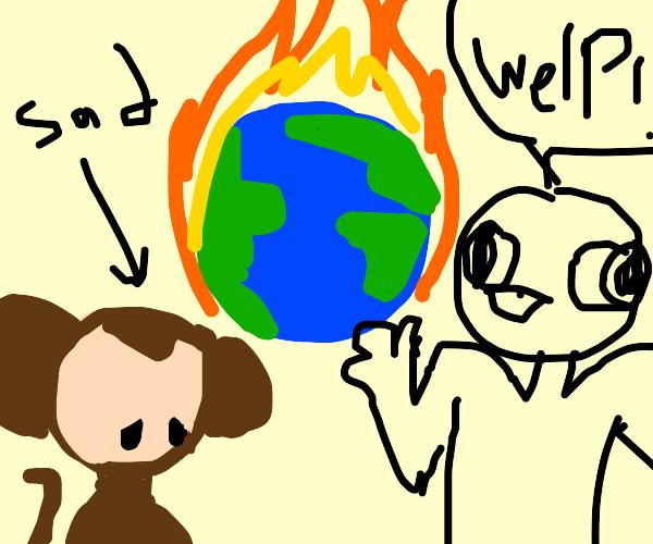 Monkey sad - Hooman stoopid - climate change