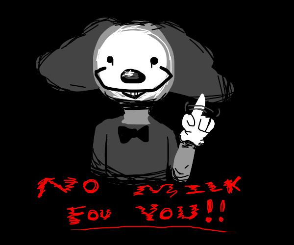 clown denies you milk