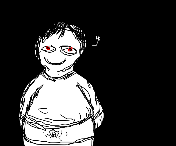 Eerily happy fat man stares at you