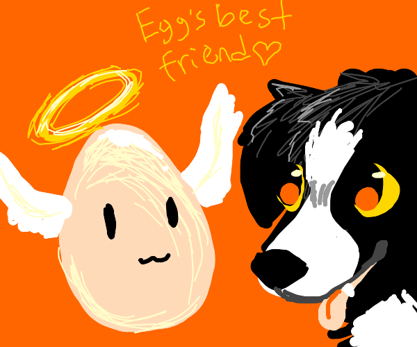 Egg Angel's best friend forever was his dog.