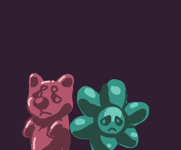 Sad Flower and Gummy Bear