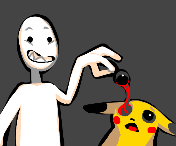 Someone pulling Pikachu's eye out :((