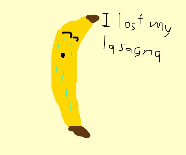 crying banana who lost da lasagna