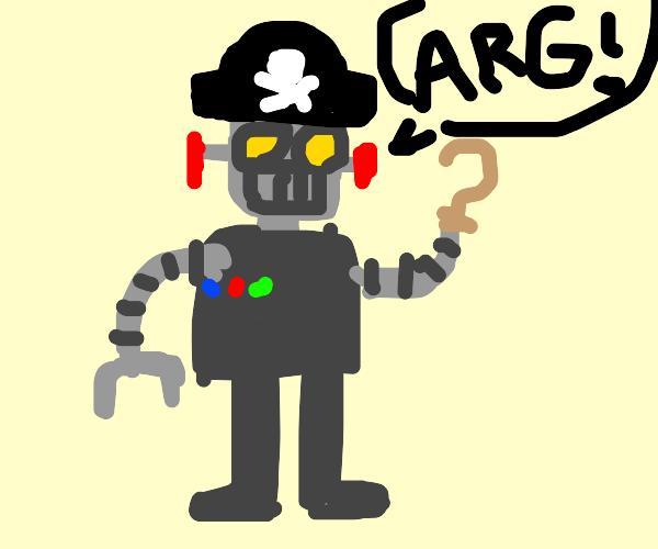 a robot pirate screaming  ARG !