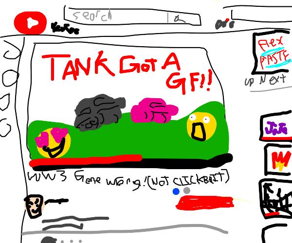 ww3 gone wrong (TANK GOT A GF!) NOT CLICKBAIT
