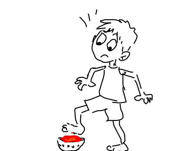 Someone stepping into a bowl of ketchup??