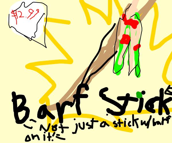 The barf stick