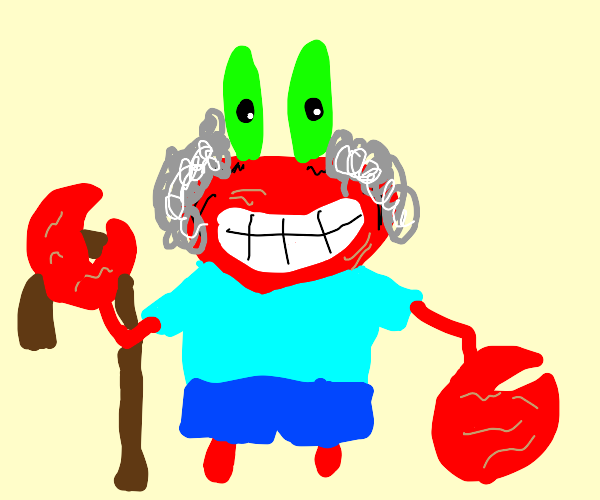 mr crabs but hes old