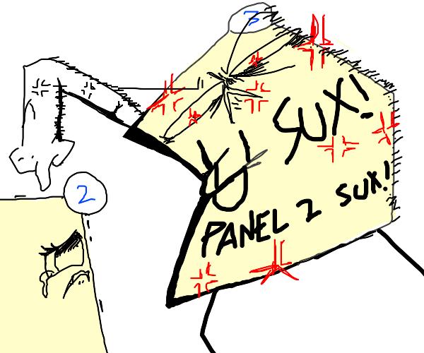 Panel 3 said Panel 2 sucks