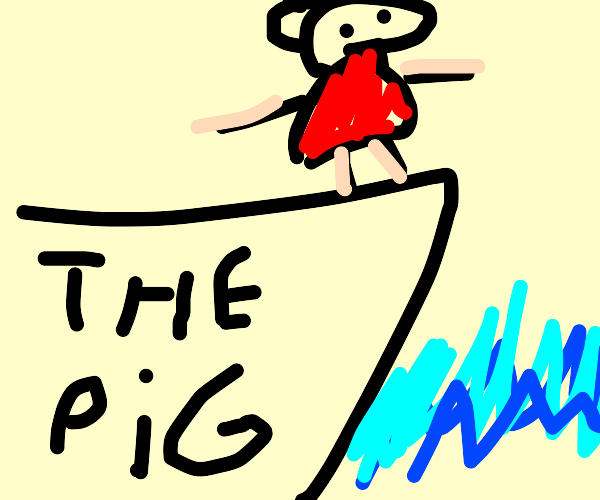favorite ship is the pig