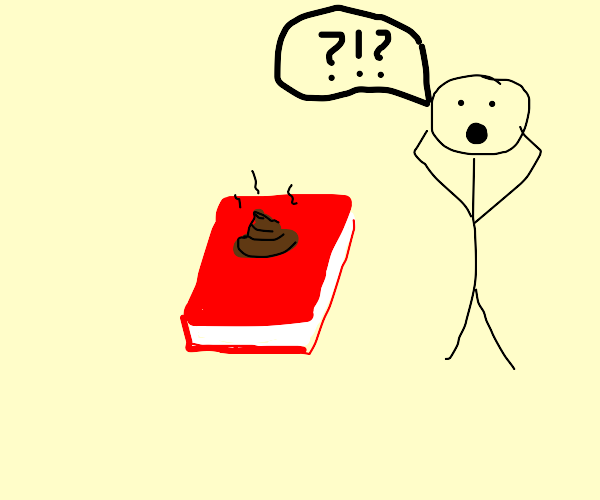 who the hecc poop on my book?!