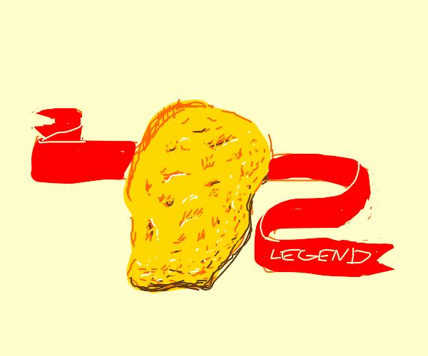 The Chicken Nugget of Legend