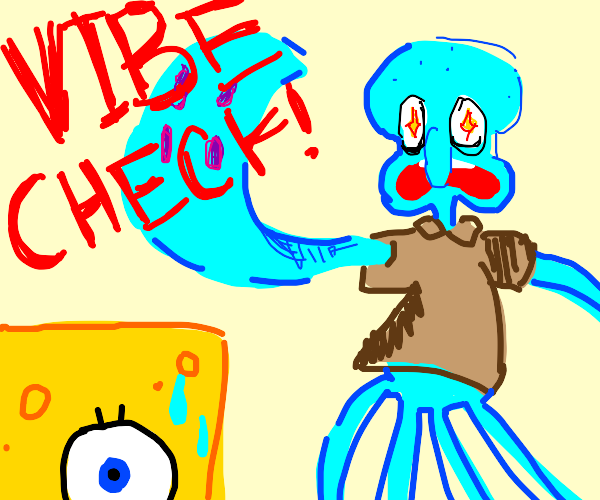 squidward and vibe check