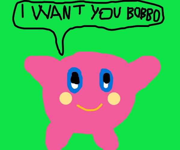 Kirby wants Bob