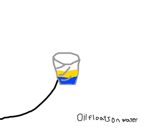 oil floats in water