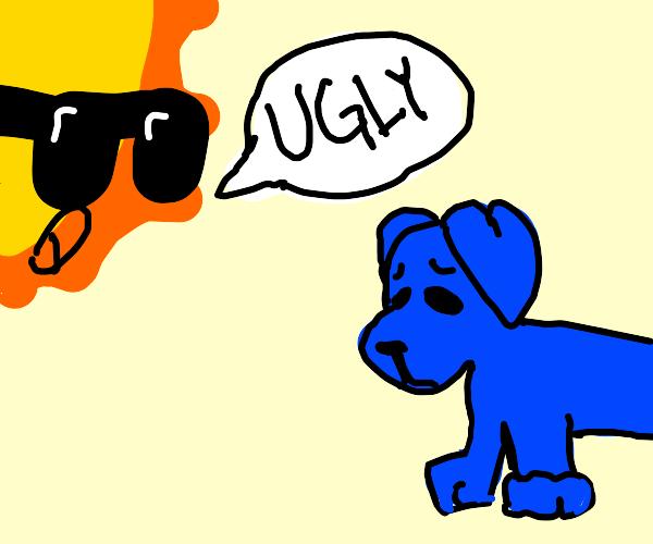 """gangsta sun telling a blue dog """"UGLY"""""""