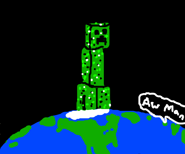 Creeper takes over the world