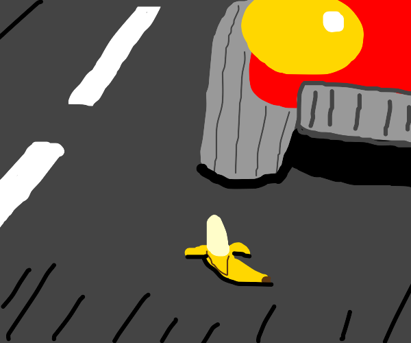 OH GOD! THAT BANANA'S GONNA GET HIT BY A CAR!