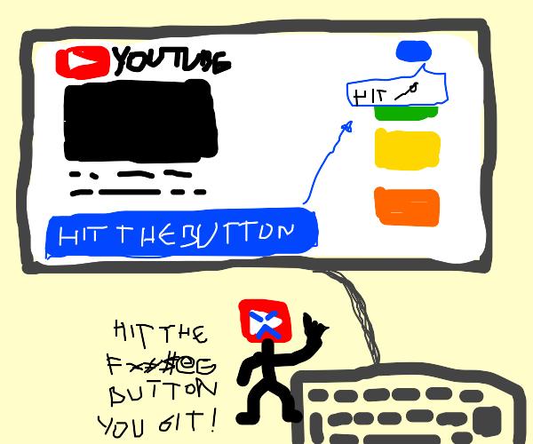 "Youtuber says ""smash the like button!!!"""