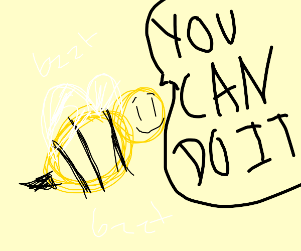 Bee being supportive