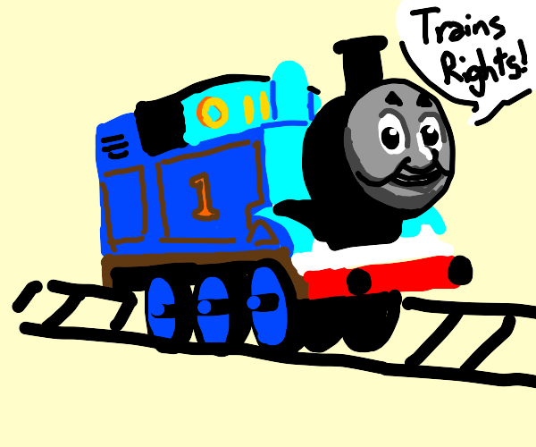 """Thomas the Tank Engine says """"Trains Rights"""""""