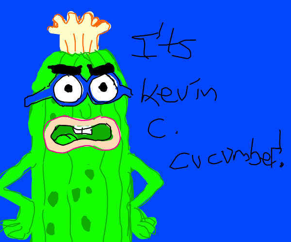 Eyyy it's pickle kevin