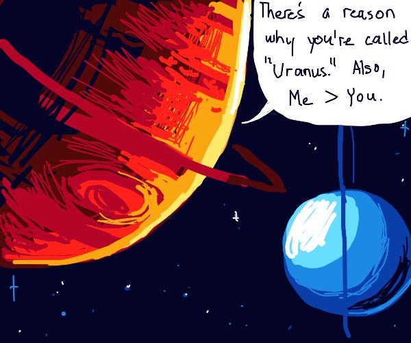 Jupiter being better that Uranus
